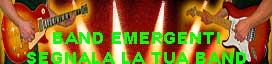 Sezione Band Emergenti, segnala la tua Band