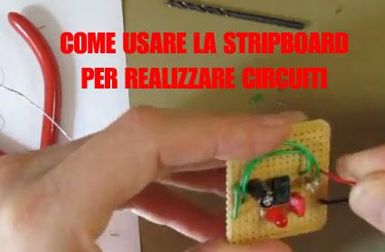 Diy Elettronica applicata alla Chitarra: come utilizzare le stripboard
